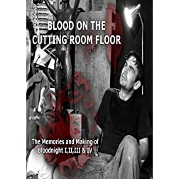 Blood on the Cutting Room Floor - The Memories & Making of Bloodnight I,II,III & IV