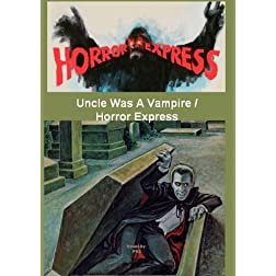 Uncle Was A Vampire / Horror Express