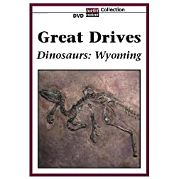 GREAT DRIVES Dinosaurs: Wyoming