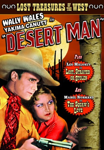 Lost Treasures of the West: Desert Man (1934) / Lost, Strayed Or Stolen (1923, Silent) / The Squaw's Love (1911, Silent)