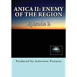 Anica II: Enemy of The Region