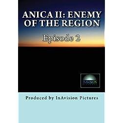 Anica II: Enemy of The Region