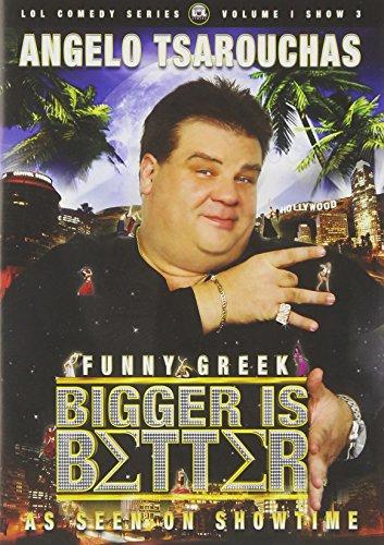 Bigger Is Better Angelo Tsarouchas