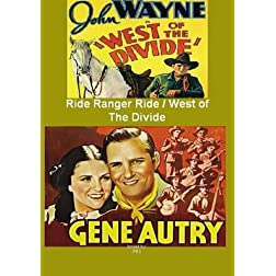 Gene Autry in Ride Ranger Ride / John Wayne in West Of The Divide