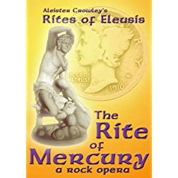 Aleister Crowley's The Rite of Mercury, a rock opera