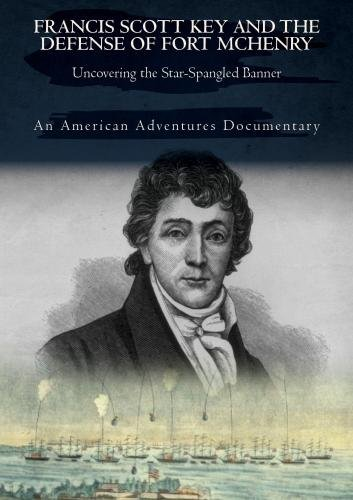 Francis Scott Key and the Defense of Fort McHenry