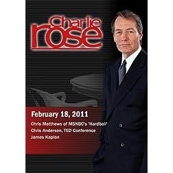 Charlie Rose - Chris Matthews / Chris Anderson / James Kaplan (February 18, 2011)