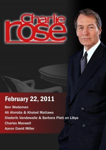 Charlie Rose - Ben Wedemen / Ali Ahmida & Khaled Mattawa / Charles Maxwell / Aaron David Miller (February 22, 2011)