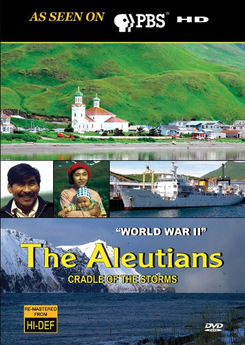 Aleutians: Cradle of the Storms - World War II