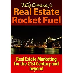 Real Estate Rocket Fuel - Part 3 - Real Estate Marketing for the 21st Century...