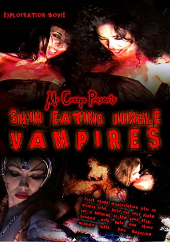 Skin Eating Jungle Vampires