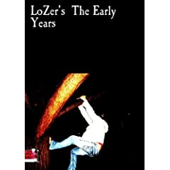 LoZer's The Early Years