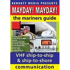 Mayday! Mayday!  The Mariners' Guide to VHF Ship-to-Ship, Ship-to-Shore Communication