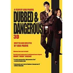 Dubbed & Dangerous 3D