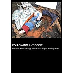 Following Antigone: Forensic Anthropology and Human Rights Investigations (Universities)