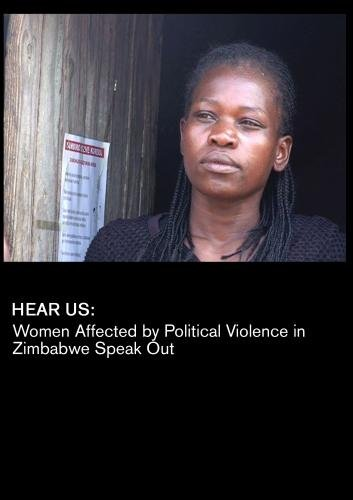 Hear Us: Women Affected by Political Violence in Zimbabwe Speak Out