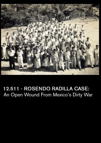 12.511 - Rosendo Radilla Case:  An Open Wound from Mexico's Dirty War