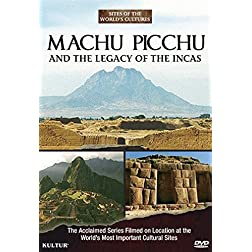 Machu Picchu and the Legacy of the Incas