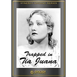 Trapped in Tia Juana (1932)