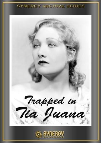 Trapped in Tia Juana (1932)