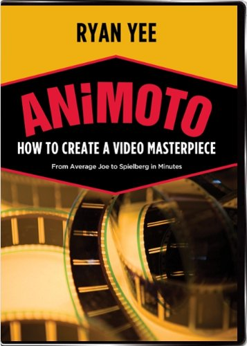 ANIMOTO: How to Create a Video Masterpiece