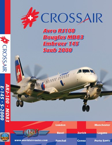 Crossair ARJ100, ERJ-145, MD83 & Saab 2000