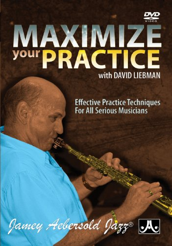 David Liebman - Maximize Your Practice