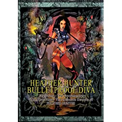 Heather Hunter's Bulletproof Diva