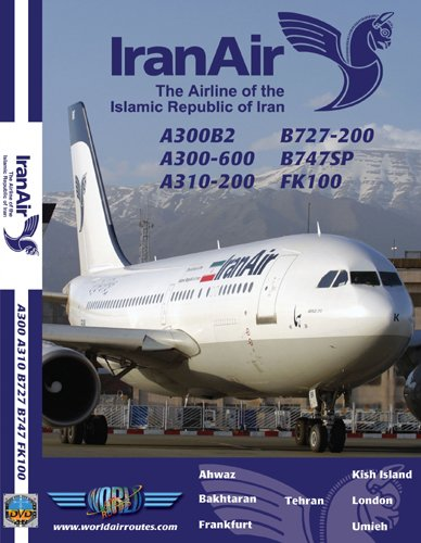 Iran Air Boeing 727, Boeing 747SP, Airbus A300/A310 & Fokker 100