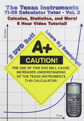 Texas Instruments TI-89 Calculator Tutor - Volume 2