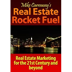 Real Estate Rocket Fuel - Part 1 - Real Estate Marketing for the 21st Century...and Beyond