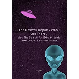 The Roswell Report / Who's Out There? / The Search For Extraterrestrial Intelligence / Destination Mars