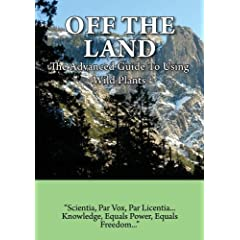 Off The Land: The Advanced Guide To Using Wild Plants