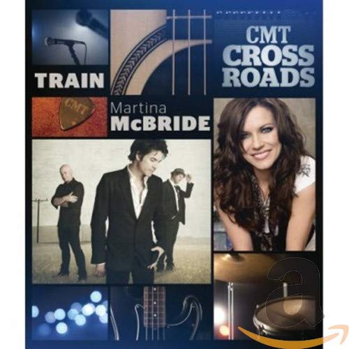 CMT Crossroads: Train And Martina McBride
