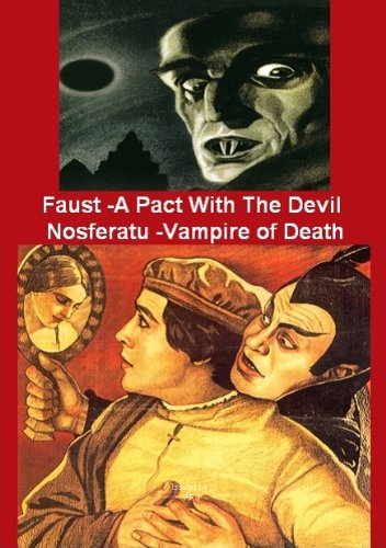 Faust -A Pact With The Devil / Nosferatu -Vampire of Death -A Silent Horror Double Feature