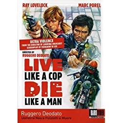 Live Like a Cop Die Like a Man