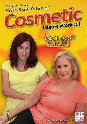 Plus Size Pilates(r) presents The Cosmetic Pilates Workout -The Gold Zone - The Face, Breasts, and Buttocks