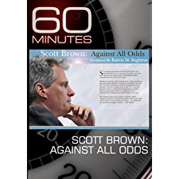 60 Minutes - Scott Brown: Against All Odds  (February 20, 2011)