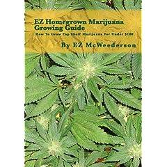 EZ Homegrown Marijuana Growing Guide