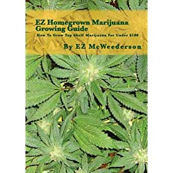 EZ Homegrown Marijuana Growing Guide
