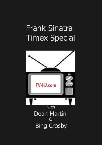 Frank Sinatra Timex Special - Dean Martin - Bing Crosby