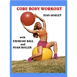 CORE BODY WORKOUT - with Exercise Ball and Foam Roller