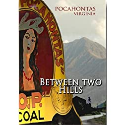 Pocahontas Virginia -Between Two Hills