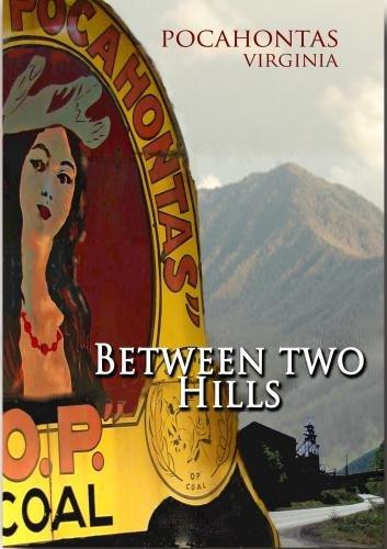 Pocahontas Virginia -Between Two Hills