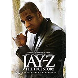 Jay Z - The True Story: Unauthorized Documentary