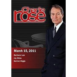 Charlie Rose - Barbara Lee / Jay Bilas /  Barton Biggs  (March 15, 2011)