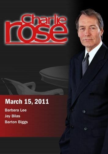Charlie Rose - Barbara Lee / Jay Bilas /  Barton Biggs  (March 15, 2011)