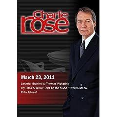Charlie Rose -  Lakhdar Brahimi & Thomas Pickering / Jay Bilas & Willie Geist / Rula Jebreal (March 23, 2011)