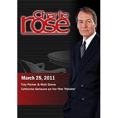 Charlie Rose - Trey Parker & Matt Stone / Catherine Deneuve (March 25, 2011)