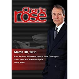 Charlie Rose - Rula Amin / Guest host Bob Simon on Syria /  Linda Wells (March 30, 2011)